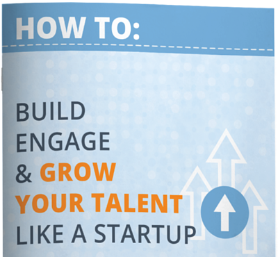 How-to-Build-Engage-Grow-Your-Talent-Like-a-Startup-Whitepaper-1